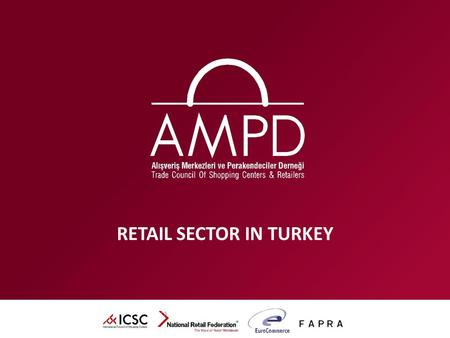 RETAIL SECTOR IN TURKEY. INDICATORS OF RETAIL  TOTAL TURNOVER IN 2008: $160 BILLION; 60 BILLION IN ORGANIZED RETAIL  SALES AREAS HAVE REACHED 17,5 MILLION.