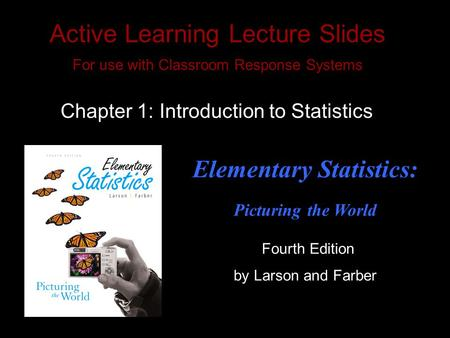 Slide 4- 1 Copyright © 2007 Pearson Education, Inc. Publishing as Pearson Addison-Wesley Active Learning Lecture Slides For use with Classroom Response.