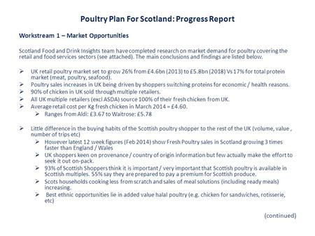 Poultry Plan For Scotland: Progress Report Workstream 1 – Market Opportunities Scotland Food and Drink Insights team have completed research on market.