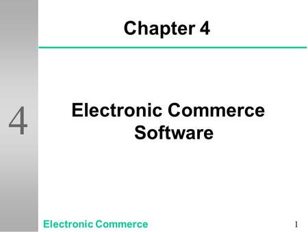 1 4 Chapter 4 Electronic Commerce Software Electronic Commerce.