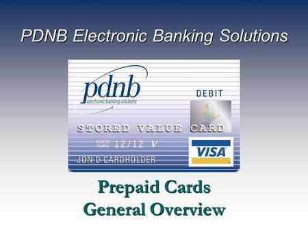 Prepaid Cards General Overview PDNB Electronic Banking Solutions.