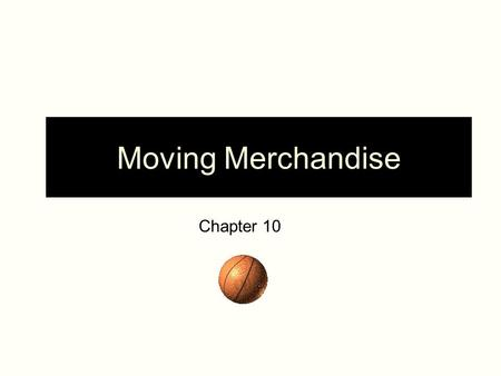 Moving Merchandise Chapter 10. Realities of Sports Merchandising 1.Fans identify with leaders 2.Top selling jerseys present players with well- defined,