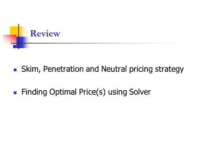Review Skim, Penetration and Neutral pricing strategy