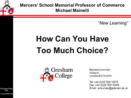 """New Learning"" Barnard's Inn Hall Holborn London EC1N 2HH Tel: +44 (0)20 7831 0575 Fax: +44 (0)20 7831 5208"
