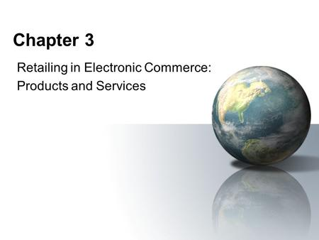 Retailing in Electronic Commerce: Products and Services