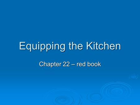 Equipping the Kitchen Chapter 22 – red book.