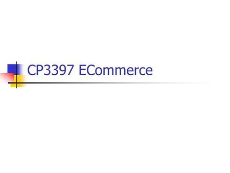 CP3397 ECommerce. Today's Lecture Authentication using passwords SSL / TLS SET.
