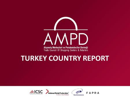 TURKEY COUNTRY REPORT. CONTENT  INDICATORS OF RETAIL  MACROECONOMIC INDICATORS of TURKEY  EXPORT AND FOREIGN TRADE in TURKEY  TAX RATES in TURKEY.
