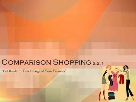 "Comparison Shopping 2.2.1 ""Get Ready to Take Charge of Your Finances"""