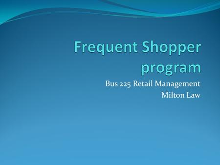Bus 225 Retail Management Milton Law. Any Kwik Shop to get fuel 100 points = 10¢ off per gallon for 1 fill-up 200 points = 20¢ off per gallon for 1 fill-up.