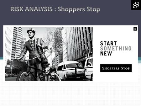 RISK ANALYSIS : Shoppers Stop