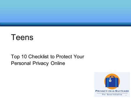 Top 10 Checklist to Protect Your Personal Privacy Online Teens 1.