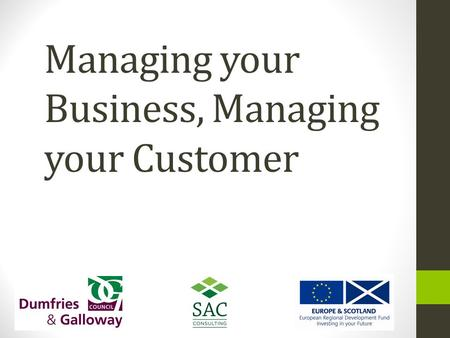 Managing your Business, Managing your Customer