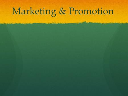 Marketing & Promotion. Time? - or - Money? Market staff, vendors, volunteers Lead individual or committee Funds and budget Time? - or - Money?