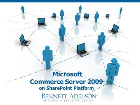 Microsoft Commerce Server 2009 on SharePoint Platform.