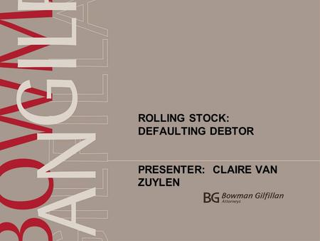 ROLLING STOCK: DEFAULTING DEBTOR PRESENTER: CLAIRE VAN ZUYLEN.