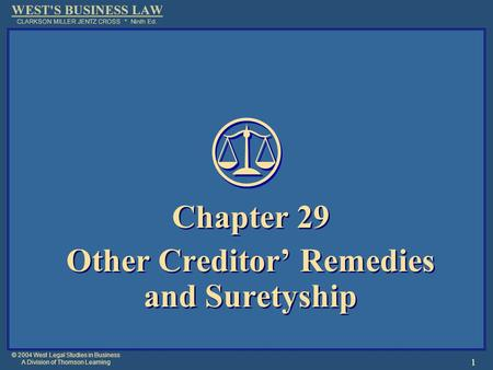 © 2004 West Legal Studies in Business A Division of Thomson Learning 1 Chapter 29 Other Creditor' Remedies and Suretyship Chapter 29 Other Creditor' Remedies.