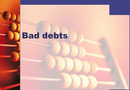 Bad debts.