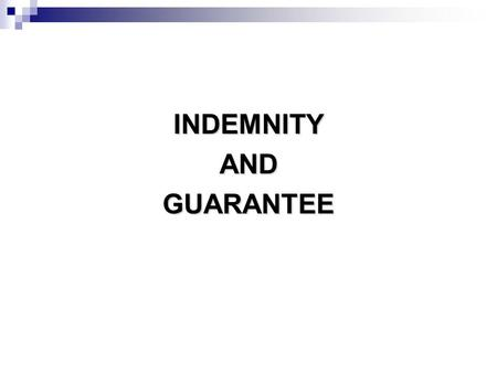 INDEMNITY AND GUARANTEE.