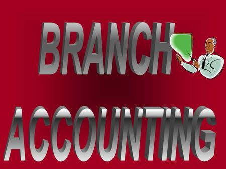 WHAT IS BRANCH? The aim of every business is to grow and increase its sales volume so as to earn more and more profits. To achieve this objective the.