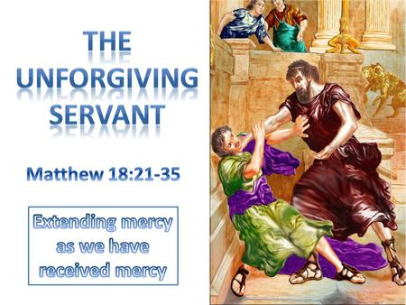 The Unforgiving servant