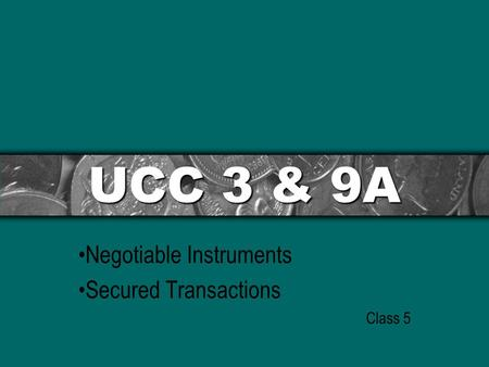Negotiable Instruments Secured Transactions Class 5