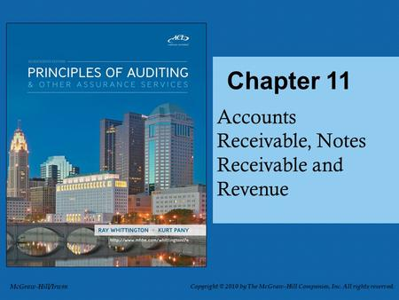 Accounts Receivable, Notes Receivable and Revenue Chapter 11 McGraw-Hill/Irwin Copyright © 2010 by The McGraw-Hill Companies, Inc. All rights reserved.