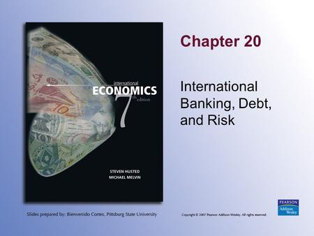 Chapter 20 International Banking, Debt, and Risk.