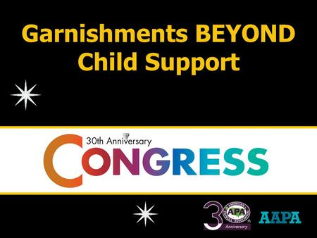 Garnishments BEYOND Child Support. Speaker Rosemarie Fraumeni, CPP Manager, Payroll American Dental Partners, Inc.
