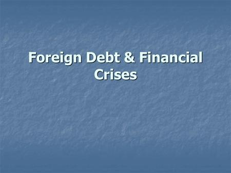 Foreign Debt & Financial Crises. A Nation's Balance of Payment Balance of Payment Indicators Merchandise Trade Merchandise Trade trade in tangible goods.