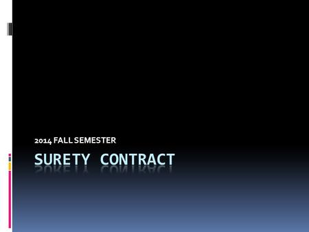 "2014 FALL SEMESTER.  Surety is one of the most common collaterals used by banks under Turkish Law.  The new Turkish Code of Obligations (""New TCO"")"