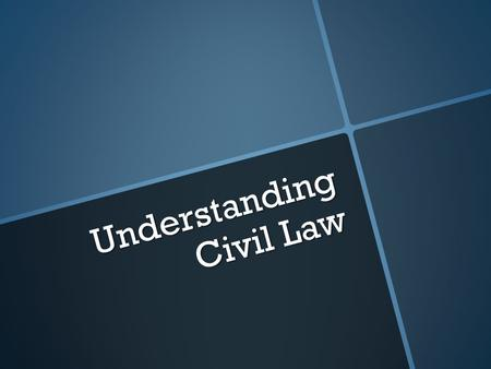"Understanding Civil Law. What is civil Law?   ""The law, which restrains a man from doing mischief to his fellow citizens.""The law, which restrains a."