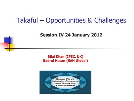 Takaful – Opportunities & Challenges Session IV 24 January 2012