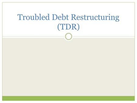 Troubled Debt Restructuring (TDR). Introduction of panelists and current trends High level overview of TDRs Examples Q&A Agenda.