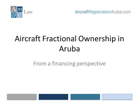 Aircraft Fractional Ownership in Aruba From a financing perspective.