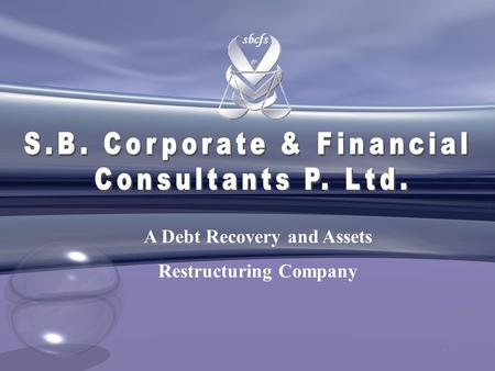 Sbcfs A Debt Recovery and Assets Restructuring Company P.T.O.