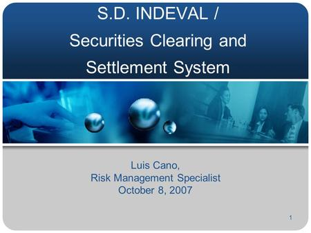 S.D. INDEVAL / Securities Clearing and Settlement System