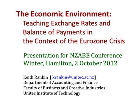 Teaching Exchange Rates and Balance of Payments in the Context of the Eurozone Crisis The Economic Environment: Teaching Exchange Rates and Balance of.