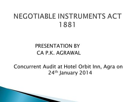 PRESENTATION BY CA P.K. AGRAWAL Concurrent Audit at Hotel Orbit Inn, Agra on 24 th January 2014.