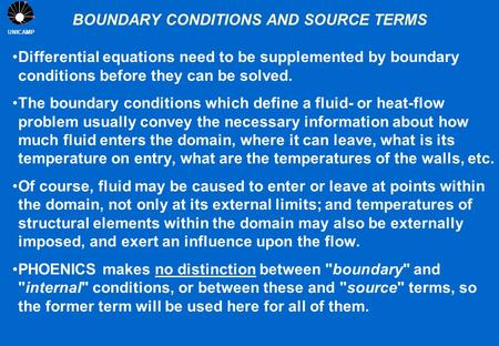 UNICAMP BOUNDARY <strong>CONDITIONS</strong> AND SOURCE TERMS Differential equations need to be supplemented by boundary <strong>conditions</strong> before they can be solved. The boundary.