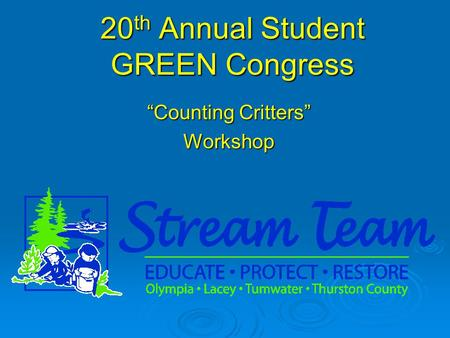 "20 th Annual Student GREEN Congress ""Counting Critters"" Workshop."
