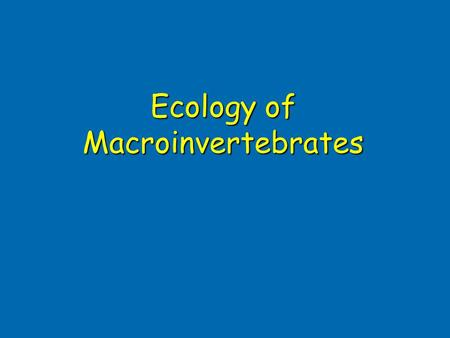 Ecology of Macroinvertebrates