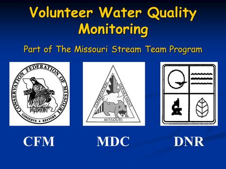 Volunteer Water Quality Monitoring Part of The Missouri Stream Team Program CFMMDCDNR.