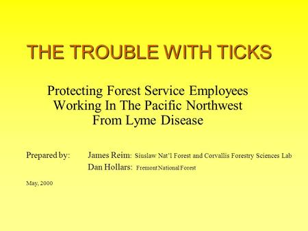 THE TROUBLE WITH TICKS Protecting Forest Service Employees