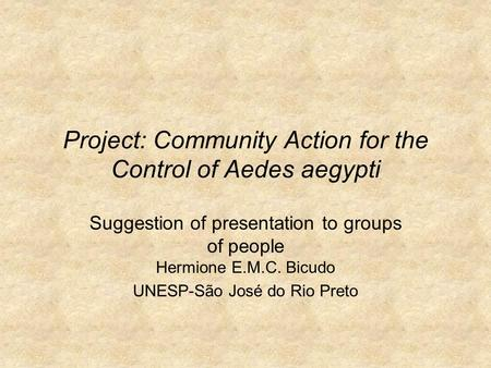 Project: Community Action for the Control of Aedes aegypti