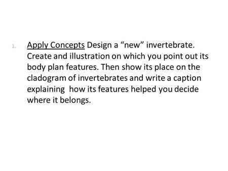 "Apply Concepts Design a ""new"" invertebrate"