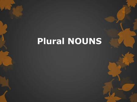 Plural NOUNS Latin Words in English What are the missing plural or singular forms for these English words? SINGULARPLURAL cactus formulae narcissi axis.