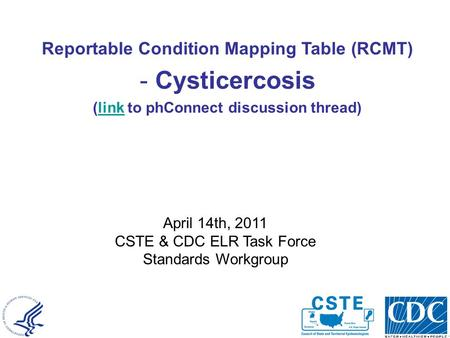 National Center for Public Health Informatics Reportable Condition Mapping Table (RCMT) - Cysticercosis (link to phConnect discussion thread)link April.