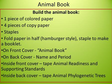 Animal Book Build the animal book: 1 piece of colored paper