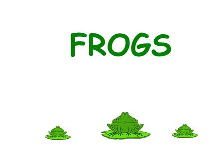 FROGS. Seven kinds of frogs live in Nova Scotia.